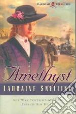 Amethyst libro in lingua di Snelling Lauraine