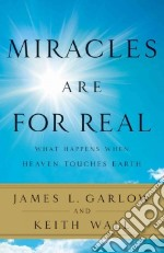 Miracles Are for Real libro in lingua di Garlow James L., Wall Keith A.