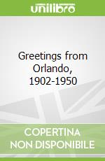 Greetings from Orlando, 1902-1950 libro in lingua di Spencer Donald D.