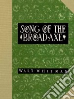 Song of the Broad-axe libro in lingua di Esherick Wharton