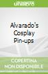 Alvarado's Cosplay Pin-ups