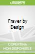 Fraver by Design