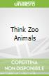Think Zoo Animals