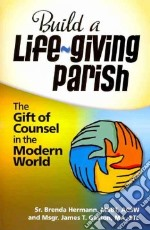 Build a Life-giving Parish libro in lingua di Hermann Brenda, Gaston James T.