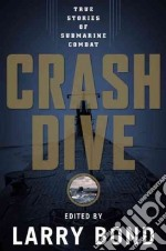 Crash Dive libro in lingua di Bond Larry (EDT)