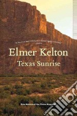 Texas Sunrise libro in lingua di Kelton Elmer