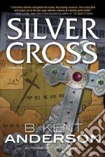 Silver Cross libro in lingua di Anderson B. Kent