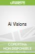 Ai Visions