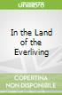 In the Land of the Everliving