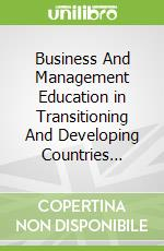 Business And Management Education in Transitioning And Developing Countries… libro in lingua di McIntyre John R.