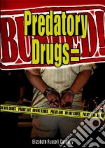 Predatory Drugs = Busted! libro in lingua di Connelly Elizabeth Russell