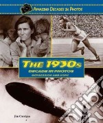 The 1930s Decade in Photos libro in lingua di Corrigan Jim