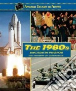 The 1980s Decade in Photos libro in lingua di Corrigan Jim
