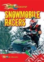 Snowmobile Racers libro in lingua di Woods Bob