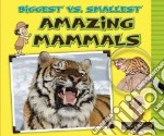 Biggest Vs. Smallest Amazing Mammals libro in lingua di Mitchell Susan K.