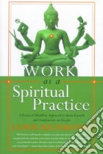 Work As a Spiritual Practice libro in lingua di Richmond Lewis