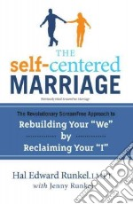 The Self-centered Marriage libro in lingua di Runkel Hal Edward, Runkel Jenny