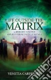 Life Outside the Matrix