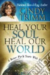 Heal Your Soul, Heal Our World