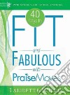 40 Days to Fit and Fabulous With Praise Moves