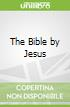 The Bible by Jesus