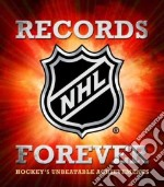 NHL Records Forever libro in lingua di Podnieks Andrew
