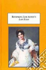 Rethinking Jane Austen's Lady Susan libro in lingua di Owen David, Kaplan Laurie (FRW)