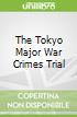 The Tokyo Major War Crimes Trial