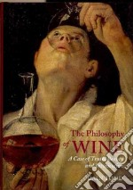 The Philosophy of Wine libro in lingua di Todd Cain