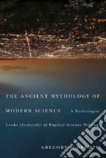 The Ancient Mythology of Modern Science libro in lingua di Schrempp Gregory