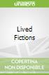 Lived Fictions