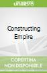 Constructing Empire