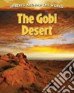 The Gobi Desert libro in lingua di Aloian Molly