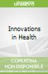 Innovations in Health libro str
