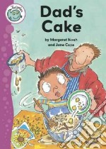 Dad's Cake libro in lingua di Nash Margaret, Cope Jane (ILT)