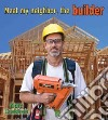 Meet My Neighbor, the Builder