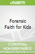 Forensic Faith for Kids