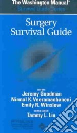 The Washington Manual Surgery Survival Guide libro in lingua di Goodman Jeremy (EDT), Veeramachaneni Nirmal M.D., Winslow Emily M.D.