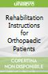 Rehabilitation Instructions for Orthopaedic Patients