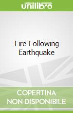 Fire Following Earthquake libro in lingua di Scawthorn Charles (EDT), Eidinger John M. (EDT), Schiff Anshel J. (EDT)