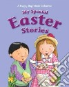 My Special Easter Stories