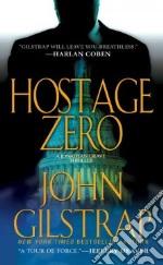 Hostage Zero libro in lingua di Gilstrap John