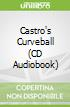 Castro's Curveball (CD Audiobook)