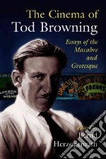 The Cinema of Tod Browning libro in lingua di Herzogenrath Bernd (EDT)