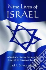 Nine Lives of Israel libro in lingua di Jack L Schwartzwald