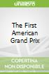 The First American Grand Prix