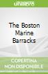 The Boston Marine Barracks