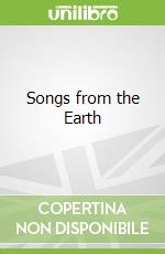 Songs from the Earth libro in lingua di Brown Margaret Wise