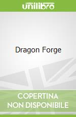 Dragon Forge libro in lingua di James Wyatt