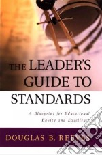 The Leader's Guide to Standards libro in lingua di Reeves Douglas B.